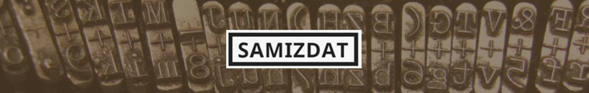 SAMIZDAT
